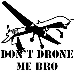 dont-drone-me-bro